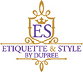 Etiquette & Style by Dupree